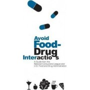 Avoid Food-Drug Interactions by U S Food and Drug Administration