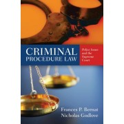 Criminal Procedure Law: Police Issues and the Supreme Court by Frances P. Bernat