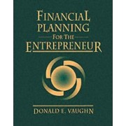 Financial Planning for the Entrepreneur by Donald E. Vaughn