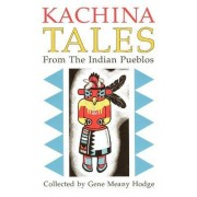 Kachina Tales from the Indian Pueblos by Gene Hodge