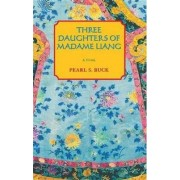 Three Daughters of Madame Liang by Pearl S. Buck