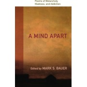 A Mind Apart by Mark S. Bauer