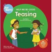 Help Me Be Good Teasing by Joy Berry