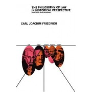 The Philosophy of Law in Historical Perspective by Carl J. Friedrich