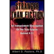 Stranger Than Fiction by Albert D. Pastore