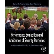 Performance Evaluation & Attribution of Security Portfolios by Bernd R. Fischer