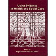 Using Evidence in Health and Social Care by Roger Gomm
