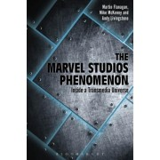 The Marvel Studios Phenomenon: Inside a Transmedia Universe