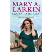 Sworn To Secrecy by Mary Larkin