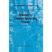 Dynamics of Complex Interacting Systems by E. Goles