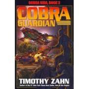 Cobra Guardian: Cobra War Bk. 2 by Timothy Zahn