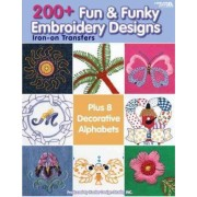 200+ Fun & Funky Embroidery Designs Iron-on Transfers by Kooler Design Studio