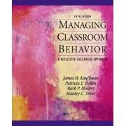 Managing Classroom Behaviors by James M. Kauffman