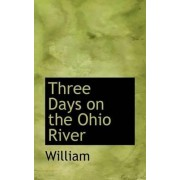 Three Days on the Ohio River by William