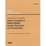 Seismic Analysis of Safety-related Nuclear Structures, ASCE 4-98 by American Society of Civil Engineers (Asce)
