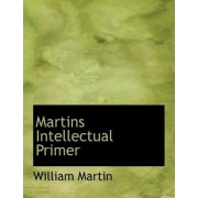 Martins Intellectual Primer by William Martin
