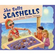 She Sells Seashells and Other Tricky Tongue Twisters by Donald Wu