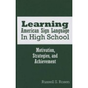 Learning American Sign Language in High School by Russell S. Rosen