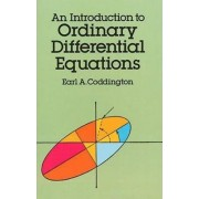 An Introduction to Ordinary Differential Equations by Earl A. Coddington