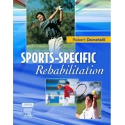 Sports-Specific Rehabilitation by Robert A. Donatelli