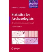 Statistics for Archaeologists by Robert D. Drennan