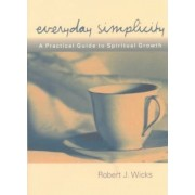 Everyday Simplicity by Robert J. Wicks