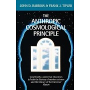 The Anthropic Cosmological Principle by John D. Barrow