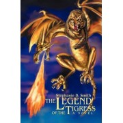 The Legend of the Tigress by Stephanie D Smith