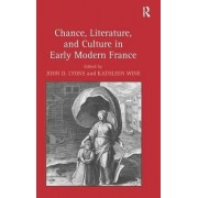 Chance, Literature, and Culture in Early Modern France by John D. Lyons