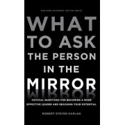 What to Ask the Person in the Mirror by Robert Steven Kaplan
