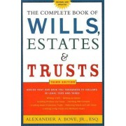 The Complete Book of Wills, Estates & Trusts by Alexander A Bove