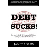 Debt Sucks! Everyone's Guide to Winning with Money So They Can Live Their Dreams