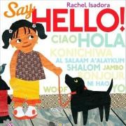 Say Hello! by Rachel Isadora