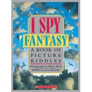 I Spy Fantasy: A Book of Picture Riddles by Walter Wick