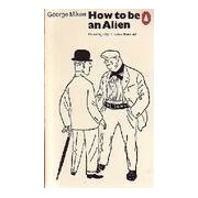 How to be an alien - George Mikes - Livre