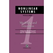 Nonlinear Systems: Modelling and Estimation v. 1 by A. J. Fossard