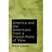 America and the Americans from a French Point of View by Price Collier