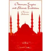Ottoman Empire and Islamic Tradition by Norman Itzkowitz