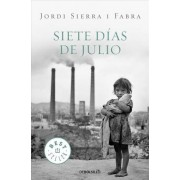 Siete Dias de Julio by Jordi Sierra