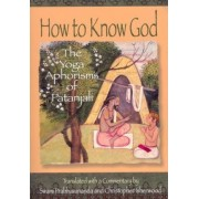 How to Know God: Yoga Aphorisms of Patanjali by Patanjali