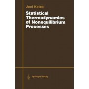 Statistical Thermodynamics of Nonequilibrium Processes 1987 by Joel Keizer