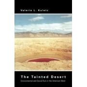 The Tainted Desert by Valerie L. Kuletz