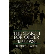 The Search for Order, 1877-1920 by Robert H. Wiebe