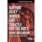 Rapture Alley / Winter Girl / Strictly for the Boys by Harry Whittington