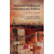 Reinhold Niebuhr and Contemporary Politics by Richard Harries
