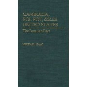 Cambodia, Pol Pot, and the United States by Michael Haas