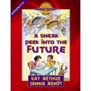 A Sneak Peek into the Future by Kay Arthur