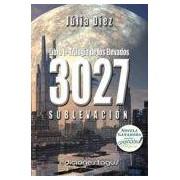 Diez Julia 3027 - Sublevación. Libro Primero - Trilogía De Los Elevados (ebook)