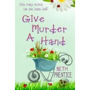 Give Murder a Hand by Mrs Beth Prentice