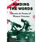 Finding the Words: Stories and Poems of Women Veterans